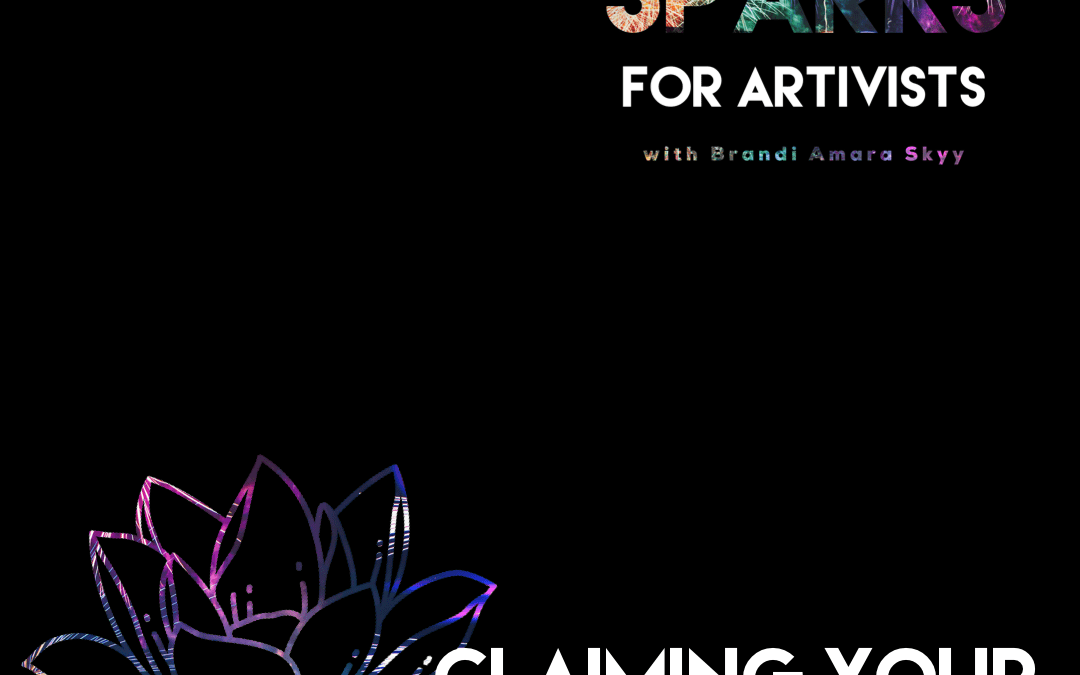 How To Claim Your Truth Ep. 24 One Minute Sparks For Artivists