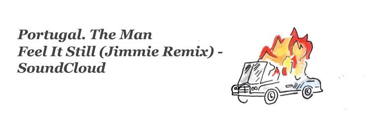 Portugal. The Man // Feel It Still (Jimmie Remix) – SoundCloud
