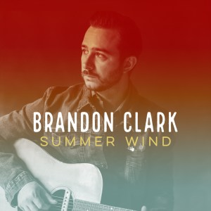 Brandon Clark - Summer Wind (Single)