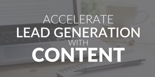 Accelerate Lead Generation with Content