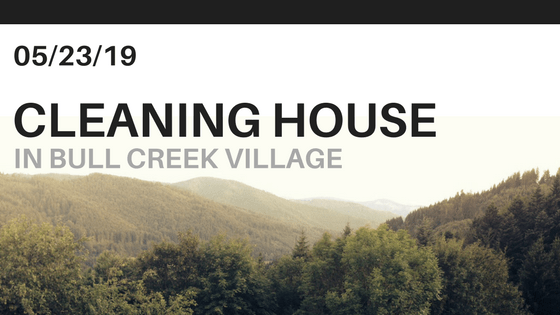 Cleaning House in Bull Creek Village