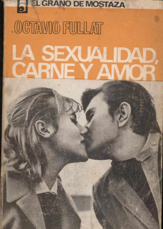 La sexualidad, carne y amor - Octavio Fullat