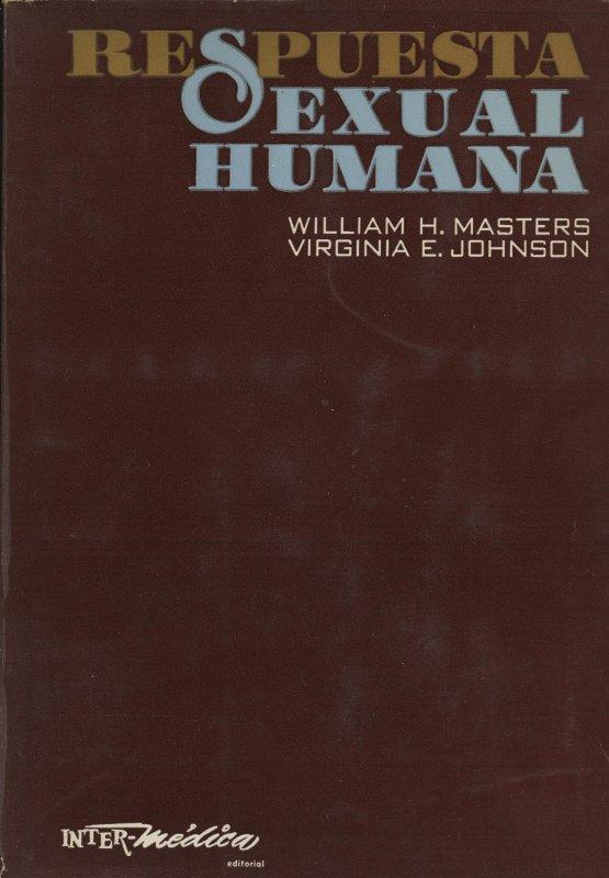 Respuesta sexual humana - William H. Masters i Virgina E. Johnson