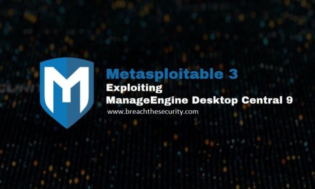 Metasploitable 3: Exploiting ManageEngine Desktop Central 9