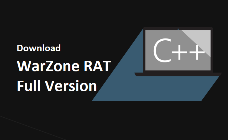 Download WarZone RAT Full Version – Native C++ Remote Administration Tool