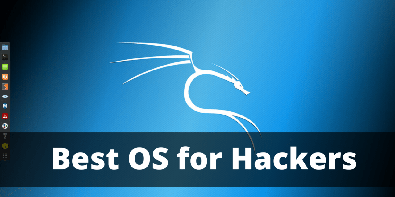 Kali Linux: Best Operating System for Hackers – Best OS for Hackers