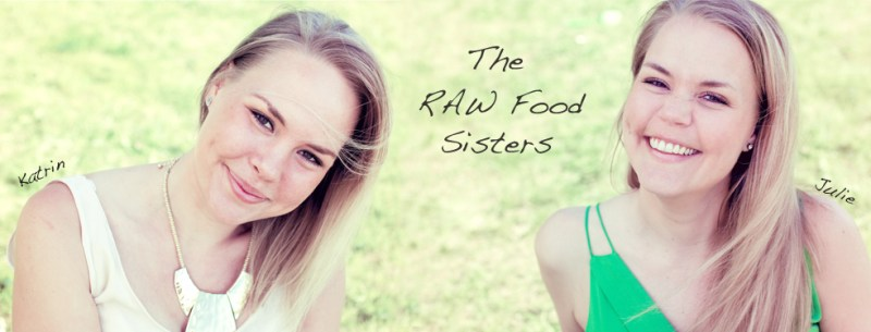 The Raw Food Sisters: Katrin & Julie