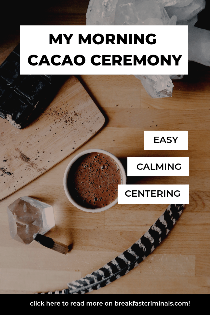 Have you ever wanted to try a cacao ceremony? Interested in the health benefits of cacao but not sure how to eat it? Click through for tips on how to create your own cacao rituals! #cacao #morningroutines