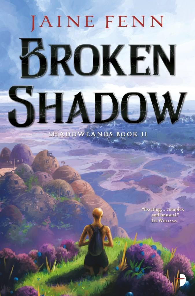Broken Shadow, Book 2 of the Shadowlands Duology, by Jaine Fenn. Published by Angry Robot.