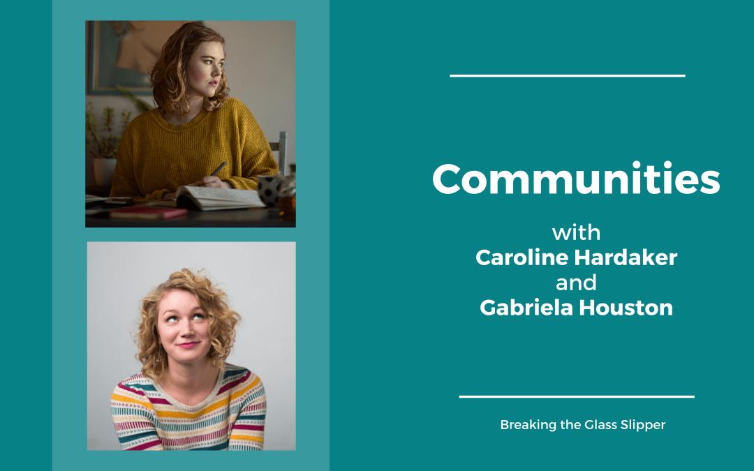 Communities with Caroline Hardaker and Gabriela Houston