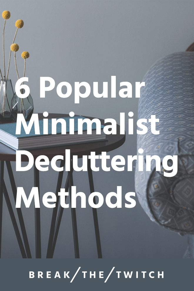 6 Popular Minimalist Decluttering Methods // The idea of living with less clutter is appealing to many, but getting started is hard. Try one of these six popular decluttering methods to get going. // breakthetwitch.com