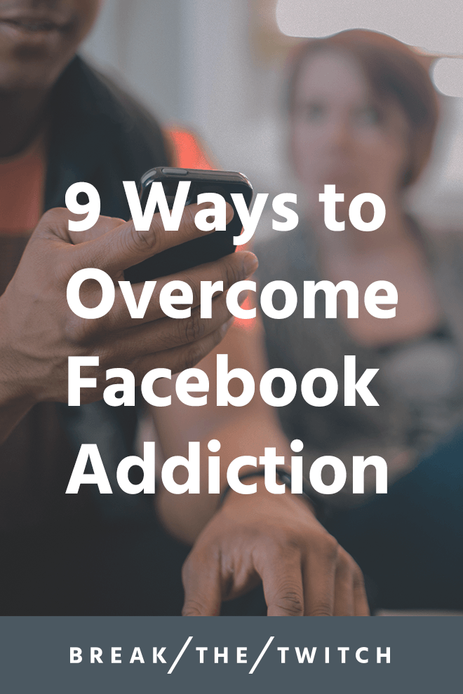 9 Ways to Overcome Facebook Addiction // What was once a fun way to connect with friends and family has become a vacuum of time and attention. Use these strategies to overcome Facebook addiction. // breakthetwitch.com