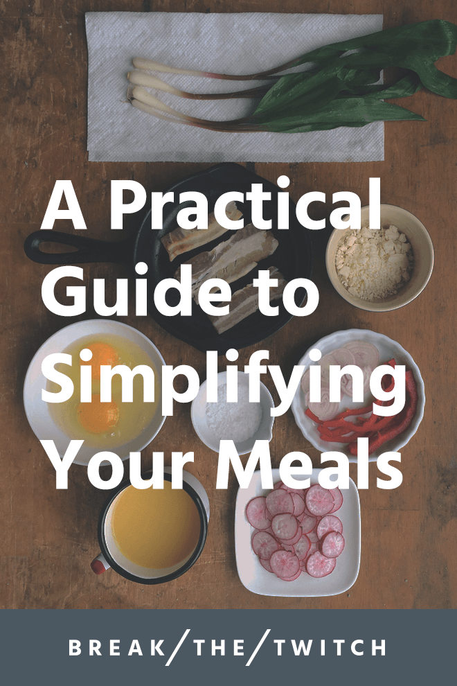 A Practical Guide to Simplifying Your Meals