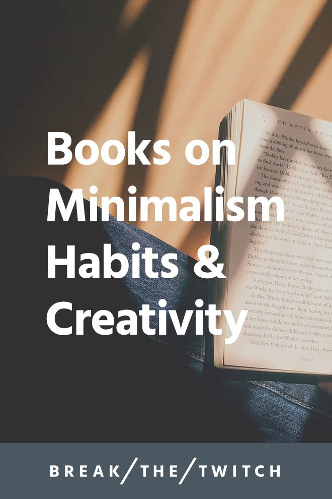 Book Recommendations on Minimalism Habits Creativity