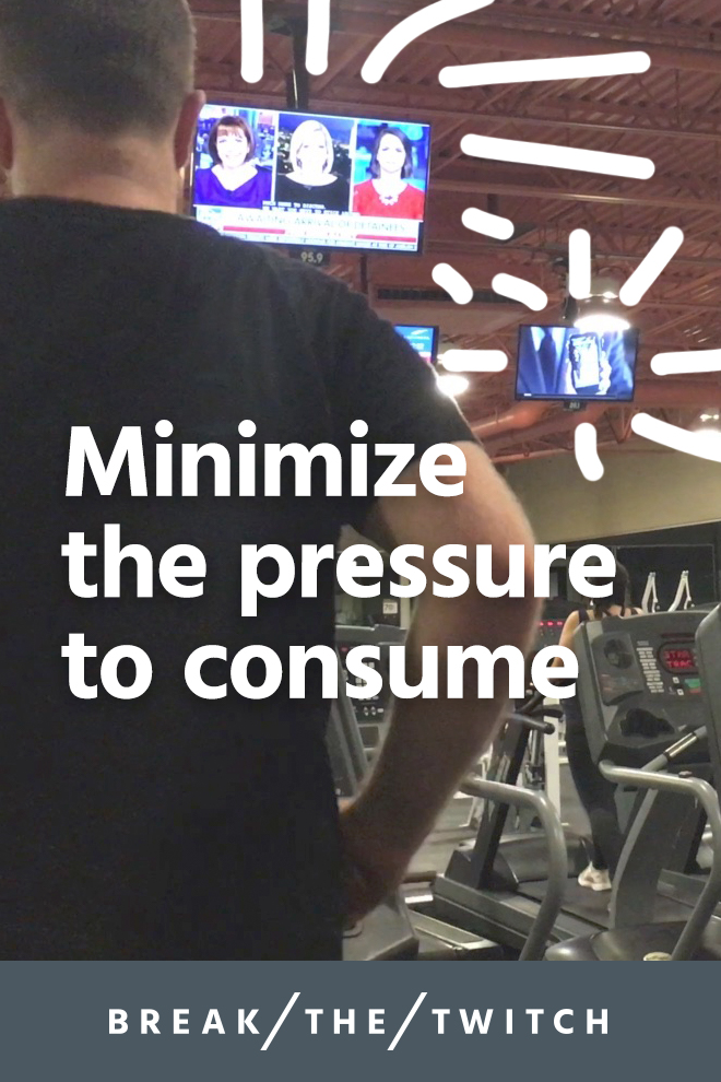 Minimize The Pressure of Consumer Culture // It's hard to escape the pressure that comes from a mainstream consumer culture. If you're feeling the pressure to consume more, even though you don't feel it's in your best interest, here are some tips on minimizing that pressure. // breakthetwitch.com
