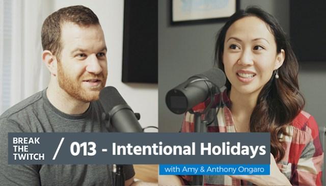 BTT 013 Intentional Holidays