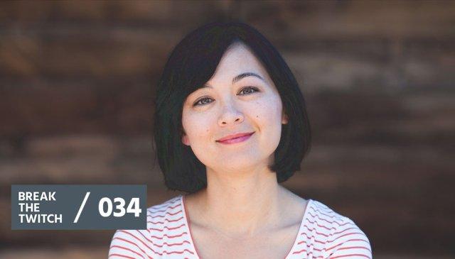 Kristin Wong Break the Twitch Podcast BTT034