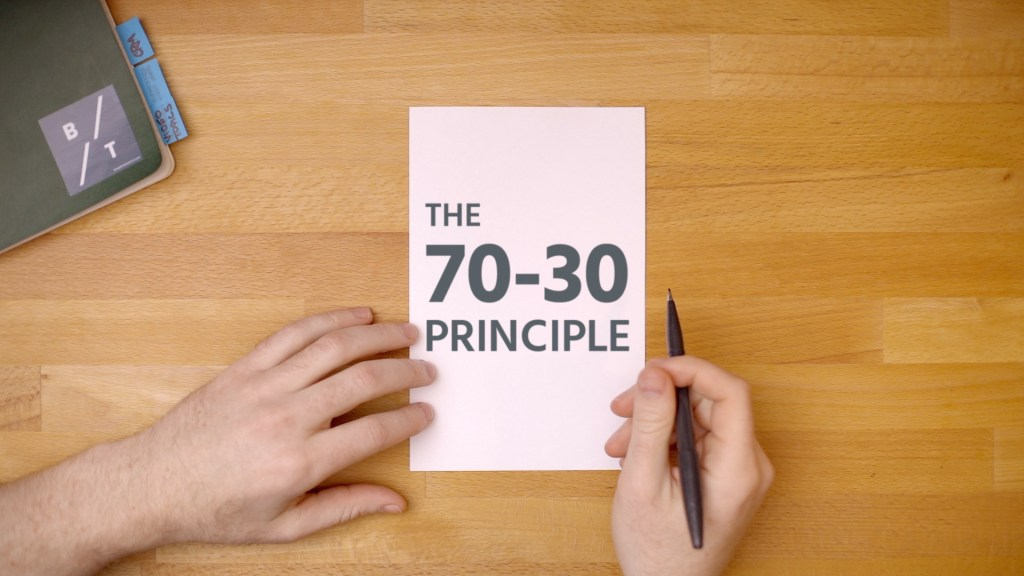 The 70-30 Principle