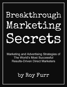 This is a chapter from my upcoming book, Breakthrough Marketing Secrets, which I'm writing while you watch on this site and in my daily emails!