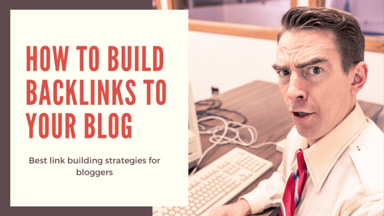 How to Build Backlinks to Your Blog in 2020