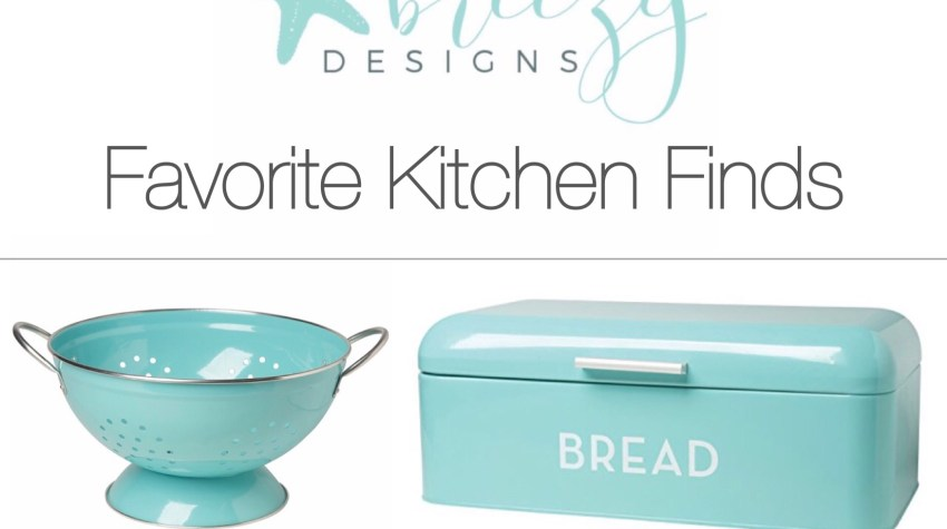 Breezy's Favorite Kitchen Finds!