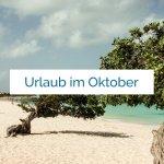 Beste Reisezeit - Urlaub im Oktober-39