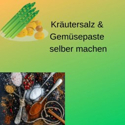 Kräutersalz & Gemüsepaste selber machen