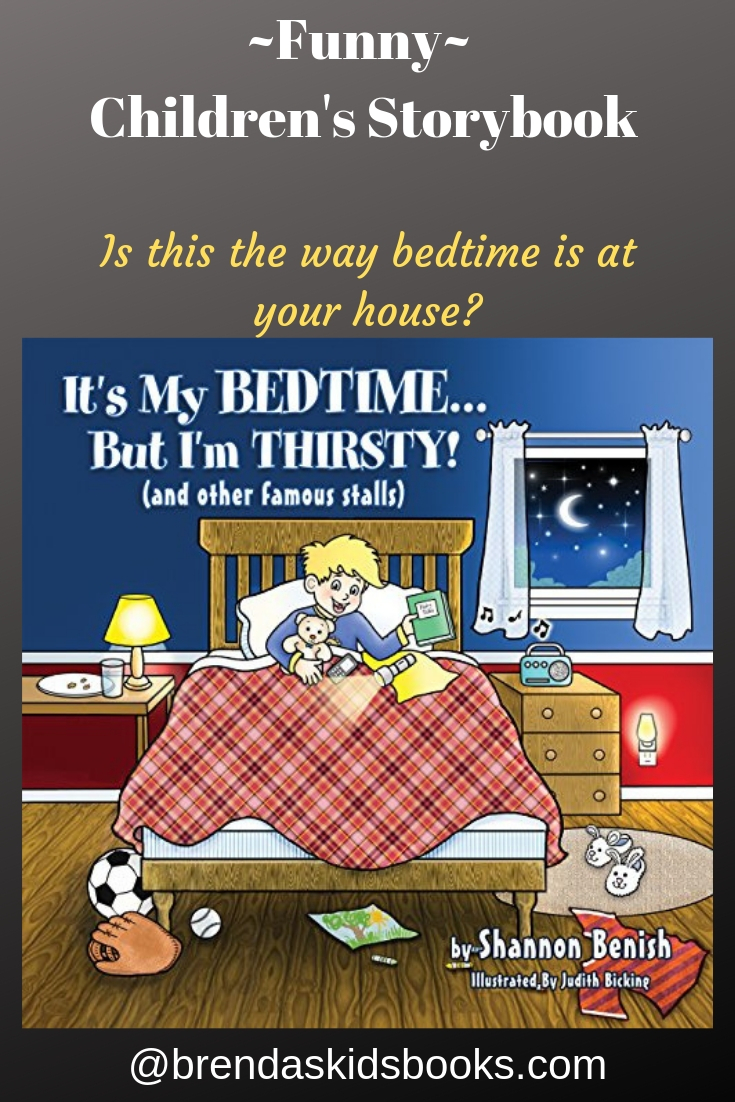 It's my bedtime but I'm thirsty and other famous stalls, Funny children's storybooks, Is this the way bedtime is at your house? Brendaskidsbooks.com