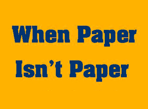 When Paper Isn't Paper