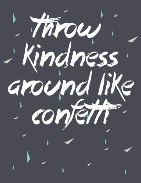 Throw Kindness Around Like Confetti Printable