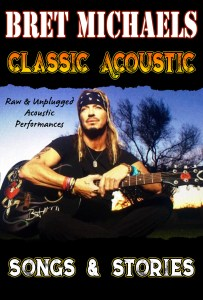 Bret Michaels Classic Acoustic Songs and Stories