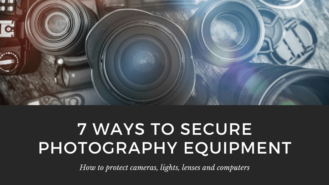 how to secure photography equipment