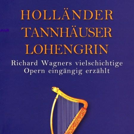 Holländer Tannhäuser Lohengrin Bayreuth Buchhandlung Einführung Richard Wagner Bayreuther Festspiele Stemmle