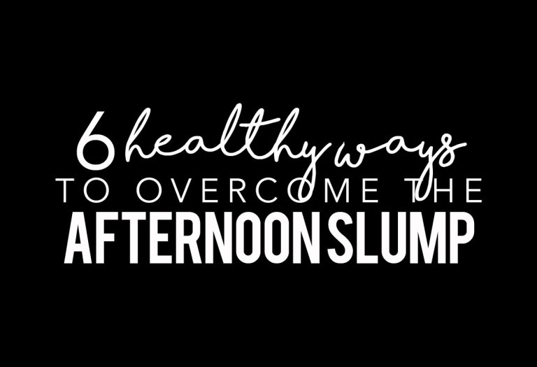 6 Healthy Ways to Beat the Afternoon Slump