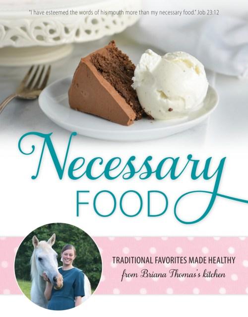 Necessary Food: Traditional Favorites Made Healthy (Briana Thomas)