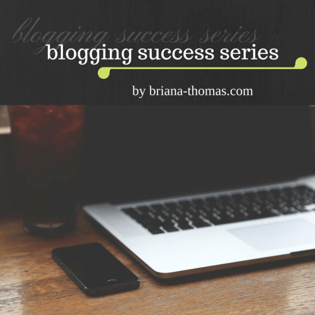 Blogging Success Series from briana-thomas.com