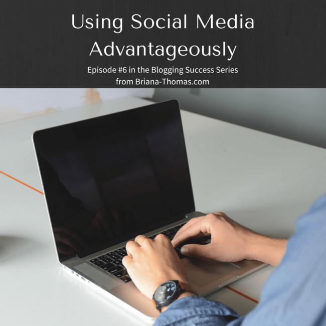 Using Social Media Advantageously