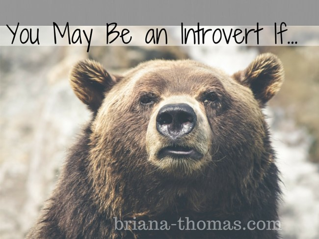 You May Be an Introvert If...
