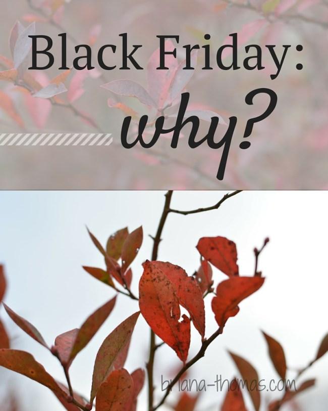 Black Friday: Why?