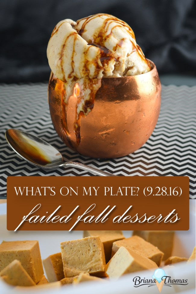 Failed Fall Desserts (What's on My Plate? from Briana-Thomas.com)