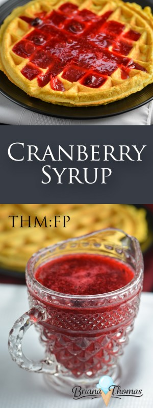 Cranberry Syrup - THM:FP, low carb, low fat, sugar free, gluten/egg/dairy/nut free