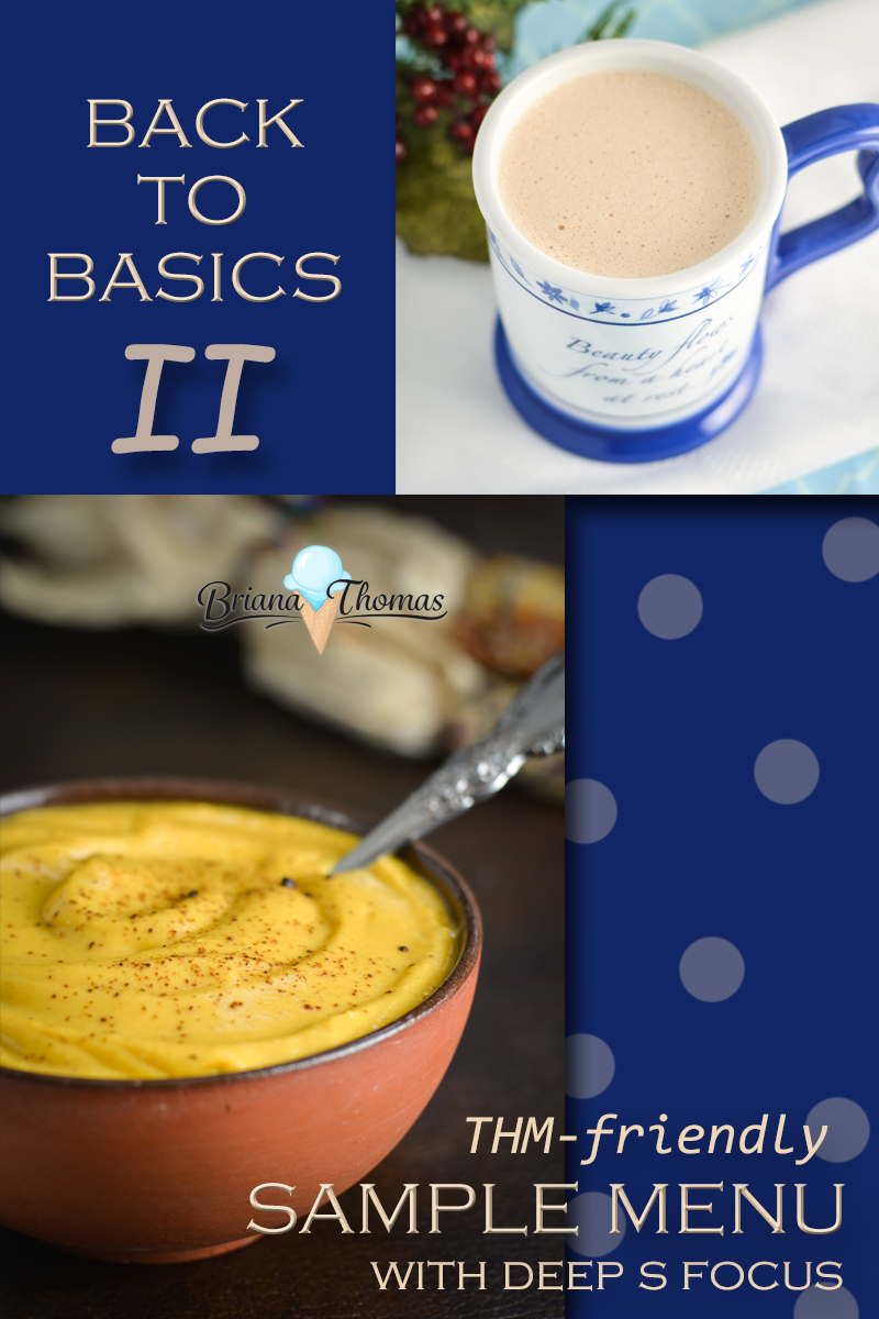 In Back to Basics II, you'll find a THM-friendly, low-glycemic sample menu with a foundation fats (Deep S) focus! Ready for a reset?