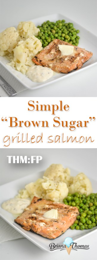 "Simple ""Brown Sugar"" Grilled Salmon doesn't take long at all to prepare and fits any THM fuel type! THM:FP (with Deep S option), gluten/egg/dairy/nut free"