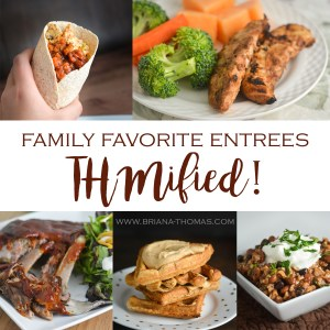 Family Favorite Entrees THMified!
