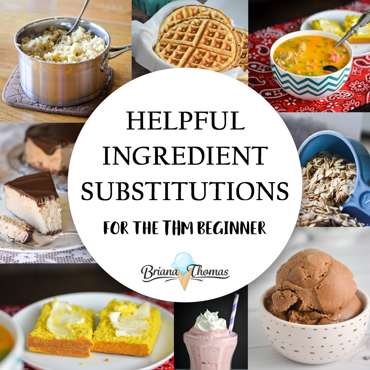 Helpful Ingredient Substitutions for the THM Beginner | Briana Thomas
