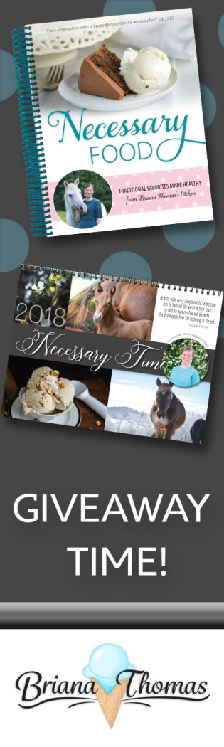 You could win one of my cookbooks and calendars! Necessary Food & Necessary Time 2018 - both include low-glycemic recipes from Briana Thomas.