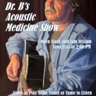 Another Exciting Episode of Dr. B's Acoustic Medicine Show