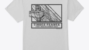 T shirts for Timber Framers