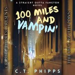 100 Miles and Vampin' by CT Phipps