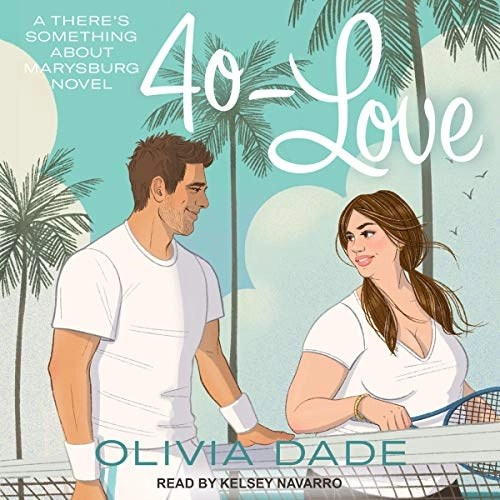 40-Love by Olivia Dade